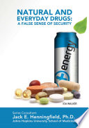 Natural and Everyday Drugs  A False Sense of Security
