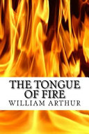 William Arthur: The Tongue of Fire Or the True Power of ...