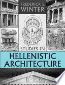 Studies in Hellenistic Architecture by Frederick E. Winter PDF