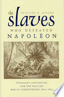 The Slaves Who Defeated Napoleon