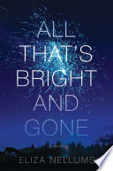 All That s Bright and Gone