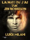 La Nuit Où J'Ai Tué Jim Morrison [Pdf/ePub] eBook