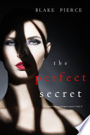 The Perfect Secret (A Jessie Hunt Psychological Suspense Thriller—Book Eleven)