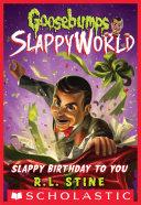 Slappy Birthday to You (Goosebumps SlappyWorld #1) Pdf/ePub eBook