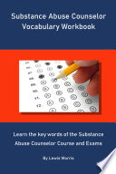 Substance Abuse Counselor Vocabulary Workbook