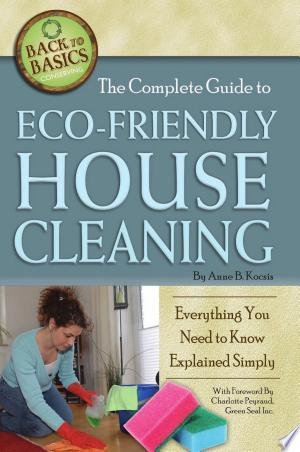 Free Download The Complete Guide to Eco-Friendly House Cleaning PDF - Writers Club