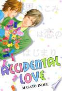 Accidental Love (Yaoi / BL Manga)