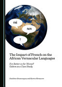 The Impact of French on the African Vernacular Languages