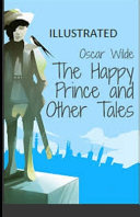 The Happy Prince and Other Tales Illustrated