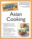 The Complete Idiot's Guide to Asian Cooking