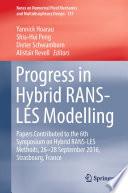 Progress in Hybrid RANS LES Modelling