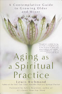 Aging as a Spiritual Practice [Pdf/ePub] eBook