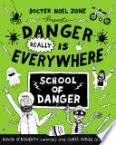 Danger Really is Everywhere  School of Danger  Danger is Everywhere 3