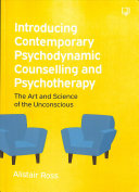 Introducing Contemporary Psychodynamic Counselling and Psychotherapy  The Art and Science of the Unconscious