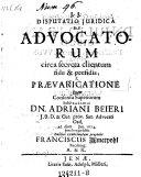 De advocatorum circa secreta clientum fide et perfidia seu prevaricatione, praes. Adrian. Beier