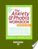 """Anxiety & Phobia Workbook: Easyread Super Large 18pt Edition"" by Edmund J. Bournes"