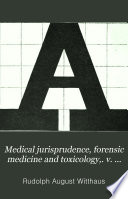 Medical jurisprudence  forensic medicine and toxicology   v  3  1896