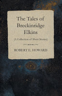 The Tales of Breckinridge Elkins  A Collection of Short Stories