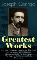 Pdf Greatest Works of Joseph Conrad: Heart of Darkness, Nostromo, The Duel, Lord Jim, Victory, The Shadow-Line, The Arrow of Gold, The Secret Agent, The Nigger of the Narcissus & Under Western Eyes