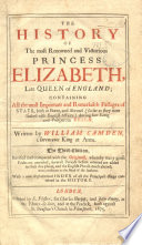 The History of the Most Renowned and Victorious Princess Elizabeth  Late Queen of England