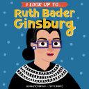 I Look Up To... Ruth Bader Ginsburg Book