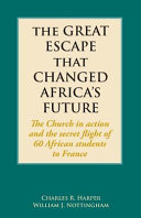 The Great Escape That Changed Africa s Future
