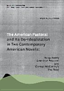 The American Pastoral and Its De Idealization in Two Contemporary American Novels Book