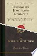 Beyträge Zur Juristischen Biographie