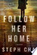 Follow Her Home