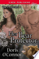 Her Bear Protector  The Protectors 1  Book