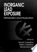 Inorganic Lead Exposure and Intoxications