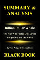 Summary   Analysis  Billion Dollar Whale by Tom Wright   Bradley Hope  The Man Who Fooled Wall Street  Hollywood  and the World