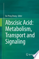 Abscisic Acid: Metabolism, Transport and Signaling