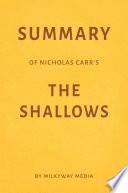 Summary of Nicholas Carr   s The Shallows by Milkyway Media