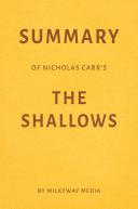 Summary of Nicholas Carr's The Shallows by Milkyway Media