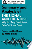 Summary and Analysis of The Signal and the Noise  Why So Many Predictions Fail   but Some Don t