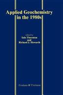 Applied Geochemistry in the 1980's