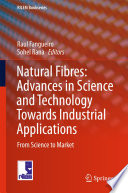 Natural Fibres  Advances in Science and Technology Towards Industrial Applications