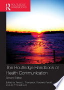 """The Routledge Handbook of Health Communication"" by Teresa L. Thompson, Roxanne Parrott, Jon F. Nussbaum"