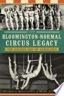 The Bloomington Normal Circus Legacy