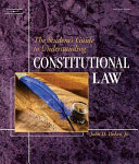 The Student s Guide to Understanding Constitutional Law