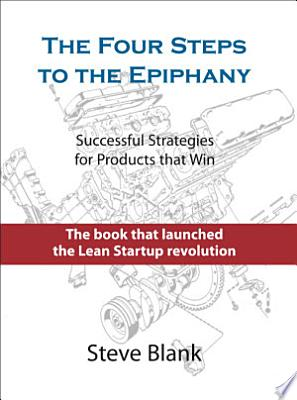 Book cover of 'The Four Steps to the Epiphany' by Steve Blank