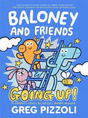 Baloney and Friends  Going Up  Book