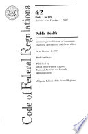 Code of Federal Regulations, Title 42, Public Health, Pt. 1-399, Revised as of October 1 2007