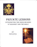 Private Lessons Interpreting the Inner Meaning of Masonry and the Bible