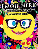 Emoji Nerd- An Everything Emojis Coloring Book for Kids, Teens, and Adults!
