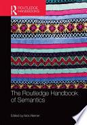 The Routledge Handbook of Semantics