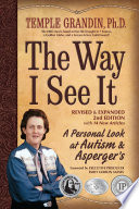 """The Way I See it: A Personal Look at Autism & Asperger's"" by Temple Grandin"