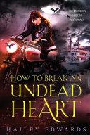 How to Break an Undead Heart