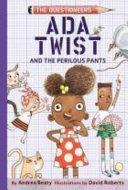 Ada Twist and the Perilous Pants Book PDF